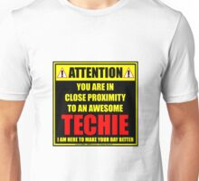 You Are In Close Proximity To An Awesome Techie Unisex T-Shirt