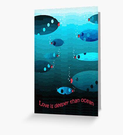 Deeper than ocean Greeting Card