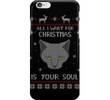 all I want for Christmas is your SOUL - ugly christmas sweater  iPhone Case/Skin