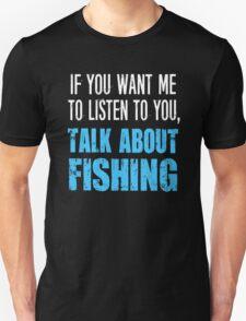 Talk About Fishing Funny T Shirt. T-Shirt