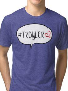 #TROYLER Tri-blend T-Shirt