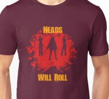 Heads Will Roll Unisex T-Shirt
