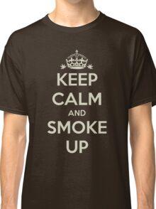 Keep Calm and Smoke Up Classic T-Shirt