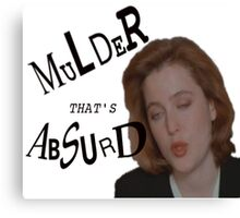 Mulder That's Absurd Canvas Print