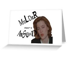 Mulder That's Absurd Greeting Card