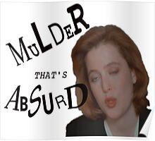 Mulder That's Absurd Poster