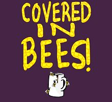 Covered in bees! Unisex T-Shirt