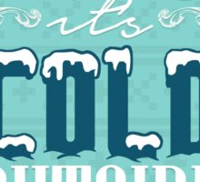 Baby it's cold outside Sticker