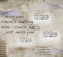 i miss you... by Maree Clarkson