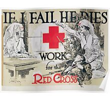 If I fail he dies Work for the Red Cross Poster