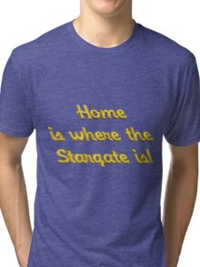 Home is Where the Stargate Is - For Dark Colors Tri-blend T-Shirt