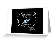 Firefly Serenity You can't take the sky from me Greeting Card