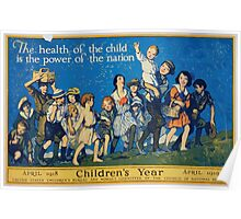 The health of the child is the power of the nation Childrens year April 1918 April 1919 Poster