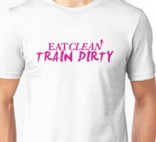 Eat Clean. Train Dirty - Magenta Unisex T-Shirt
