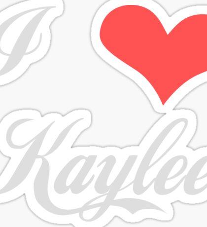 I love Kaylee for Dark Colors Sticker