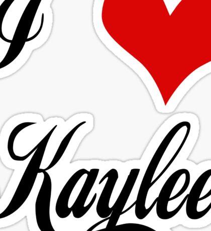 I love Kaylee Sticker