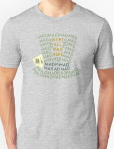 Mad as a Hatter T-Shirt