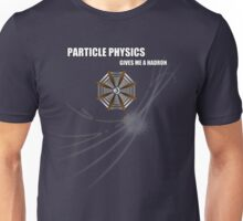 Particle Physics Gives Me A Hadron - ATLAS Unisex T-Shirt