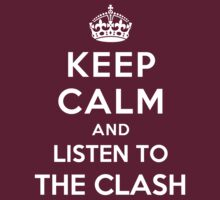 Keep Calm and listen to The Clash by Yiannis  Telemachou