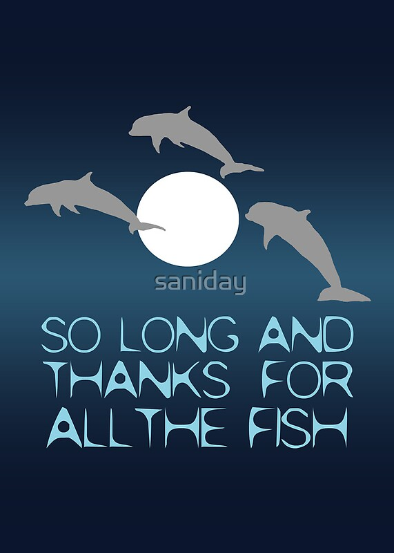 So long and thanks for all the fish metal prints by for Thanks for all the fish