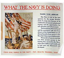 What the Navy is doing Training young Americans Four sure things in the Navy pay health training travel Poster