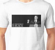 Obama: My President is Black Unisex T-Shirt