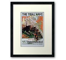 The tidal wave July 4 1918 95 ships launched United States Shipping Board Emergency Fleet Corporation Framed Print