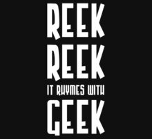 Reek, Reek, it rhymes with Geek by JenSnow