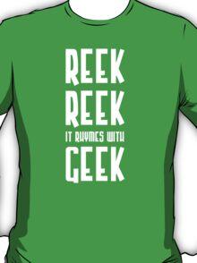Reek, Reek, it rhymes with Geek T-Shirt