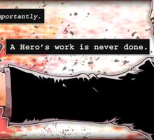 Heroes Don't Die Sticker