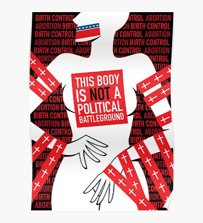 This Body is Not a Political Battleground Poster