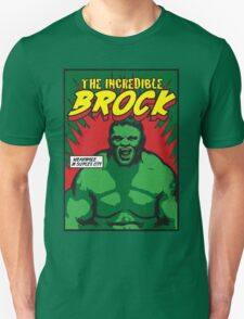 The Incredible Brock Unisex T-Shirt