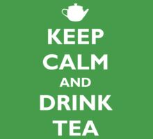 Keep Calm and Drink Tea by Inspire Store