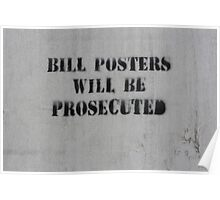 Bill Posters will be prosecuted!  Poster