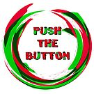 Push The Button - Gig Shirt #3 by appfoto