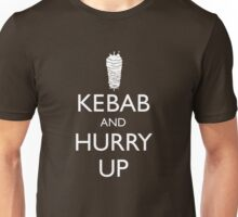 Kebab and hurry up Unisex T-Shirt