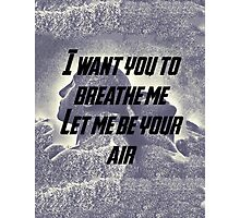 Let Me Be Your Air Photographic Print