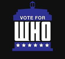Vote For Who Unisex T-Shirt