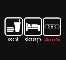 EAT SLEEP AUDI by mcdba