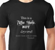 This is a Tattoo Studio.  NOT a daycare! (dark colors only) Unisex T-Shirt