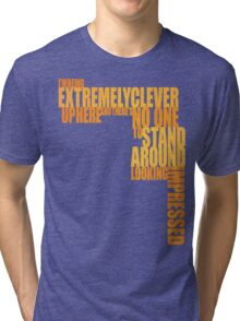 What's the Point of Having You All? Tri-blend T-Shirt