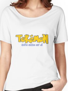 TOKEMON - gotta smoke em' all Women's Relaxed Fit T-Shirt
