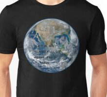 Earth - Let's be careful Unisex T-Shirt