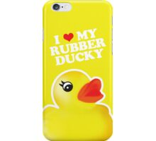 I Love My Rubber Ducky [iPad / iPhone / iPod Case] iPhone Case/Skin