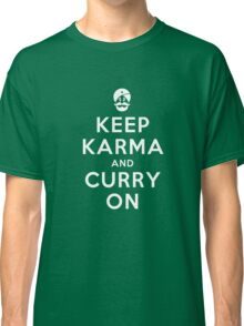 Keep Karma And Curry On Classic T-Shirt
