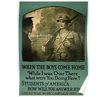 When the boys come home While I was over there what were you doing here Students of America how will you answer him United War Work Campaign  Nov 11 18 002 Poster