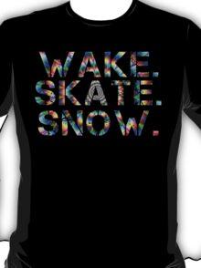 Wake. Skate. Snow. T-Shirt