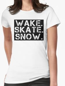 Wake. Skate. Snow. 2 Womens Fitted T-Shirt