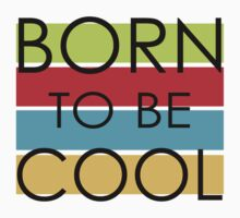 BORN TO BE COOL Kids Clothes