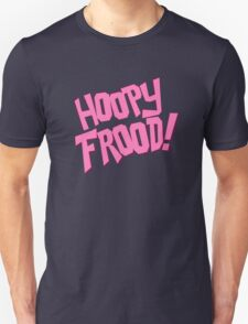 HOOPY FROOD! (text) T-Shirt